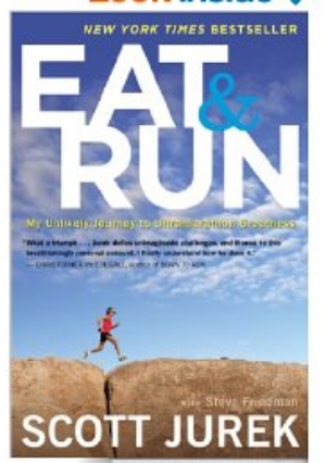 Eat and Run  My Unlikely Journey to Ultramarathon Greatness - Kindle edition by Scott Jurek, Steve Friedman. Health, Fitness   Dieting Kindle eBooks @ Amazon.com..pdf
