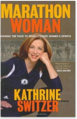 Marathon Woman  Running the Race to Revolutionize Women's Sports  Kathrine Switzer  9780786719679  Amazon.com  Books.pdf